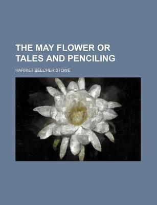 The May Flower or Tales and Penciling