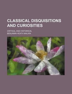 Classical Disquisitions and Curiosities; Critical and Historical