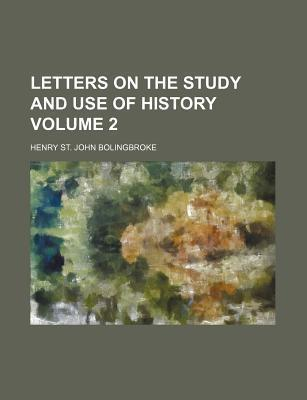 Letters on the Study and Use of History Volume 2