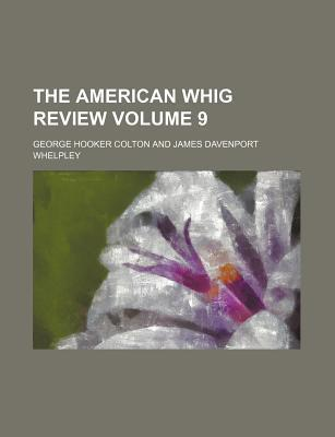 The American Whig Review Volume 9