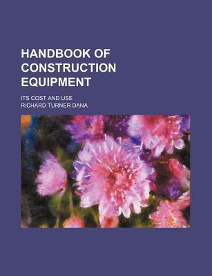 Handbook of Construction Equipment; Its Cost and Use