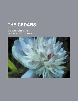 The Cedars; More of Child Life
