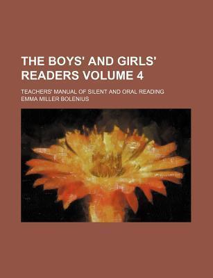 The Boys' and Girls' Readers; Teachers' Manual of Silent and Oral Reading Volume 4
