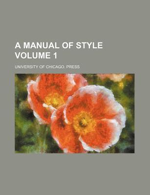 A Manual of Style Volume 1