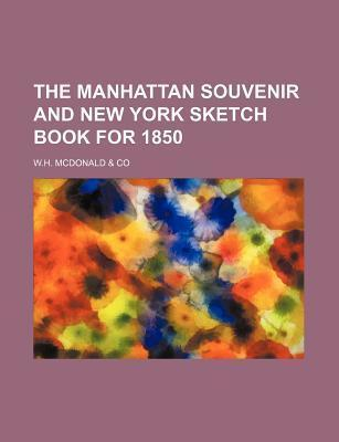 The Manhattan Souvenir and New York Sketch Book for 1850