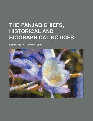 The Panjab Chiefs, Historical and Biographical Notices
