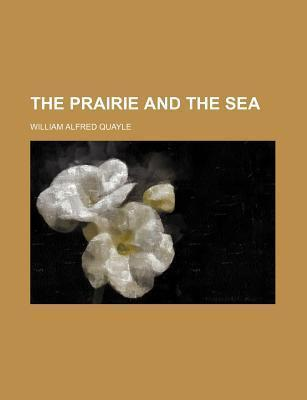 The Prairie and the Sea