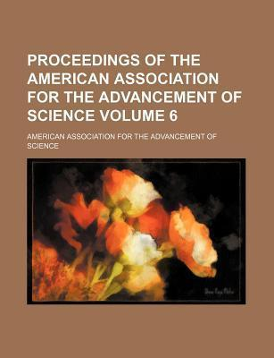 Proceedings of the American Association for the Advancement of Science Volume 6