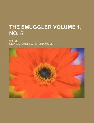 The Smuggler; A Tale Volume 1, No. 5