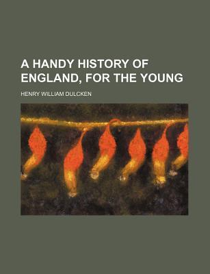 A Handy History of England, for the Young