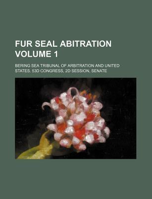 Fur Seal Abitration Volume 1