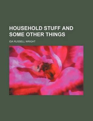 Household Stuff and Some Other Things