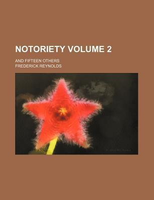 Notoriety; And Fifteen Others Volume 2