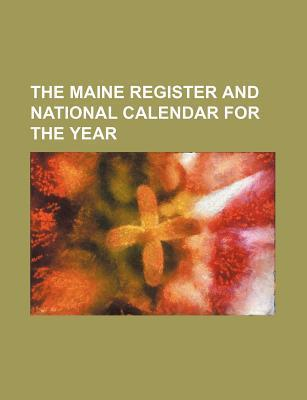 The Maine Register and National Calendar for the Year