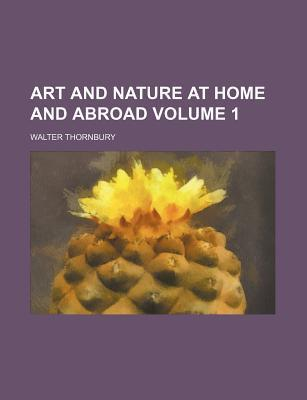 Art and Nature at Home and Abroad Volume 1
