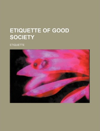 Etiquette of Good Society