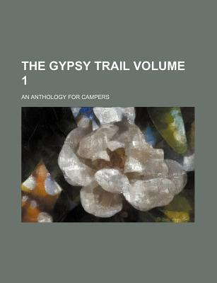 The Gypsy Trail; An Anthology for Campers Volume 1