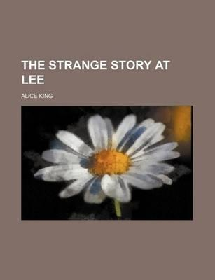 The Strange Story at Lee