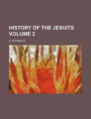 History of the Jesuits Volume 2