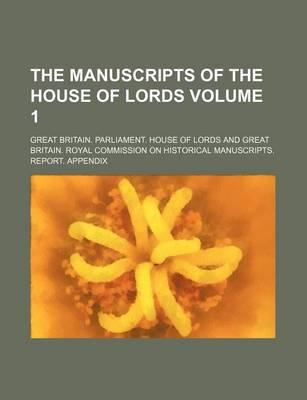 The Manuscripts of the House of Lords Volume 1