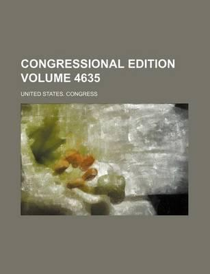 Congressional Edition Volume 4635