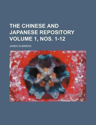 The Chinese and Japanese Repository Volume 1, Nos. 1-12