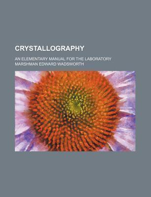 Crystallography; An Elementary Manual for the Laboratory