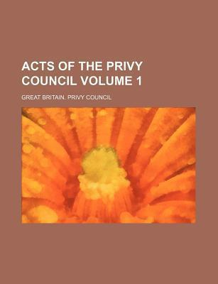 Acts of the Privy Council Volume 1