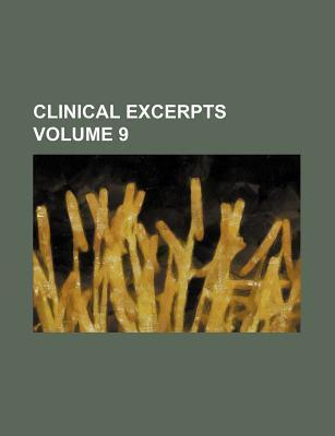 Clinical Excerpts Volume 9