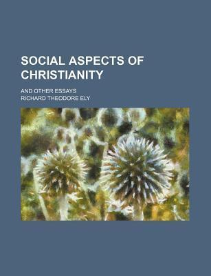 Social Aspects of Christianity; And Other Essays