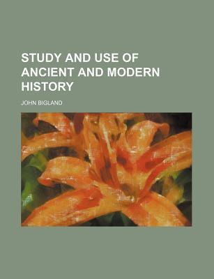 Study and Use of Ancient and Modern History