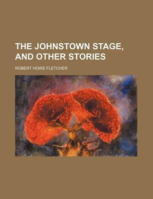 The Johnstown Stage, and Other Stories