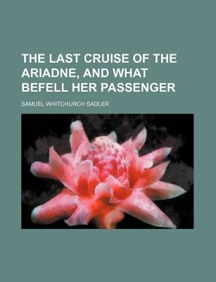 The Last Cruise of the Ariadne, and What Befell Her Passenger