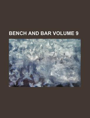 Bench and Bar Volume 9