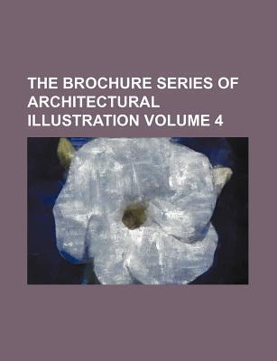 The Brochure Series of Architectural Illustration Volume 4