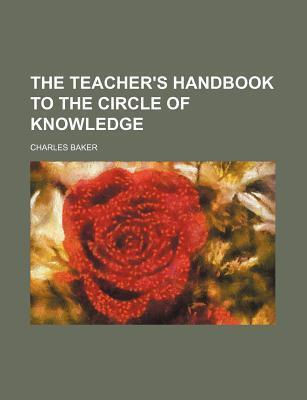 The Teacher's Handbook to the Circle of Knowledge