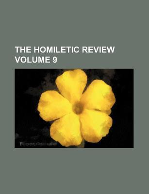 The Homiletic Review Volume 9