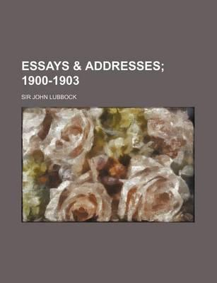 Essays & Addresses; 1900-1903