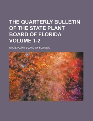 The Quarterly Bulletin of the State Plant Board of Florida Volume 1-2