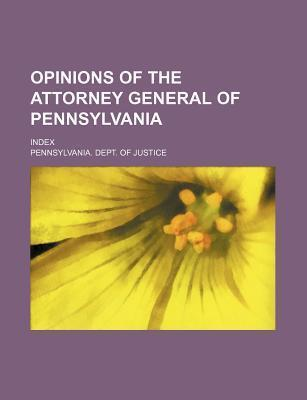 Opinions of the Attorney General of Pennsylvania; Index