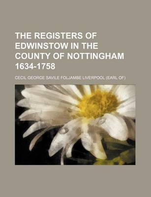 The Registers of Edwinstow in the County of Nottingham 1634-1758