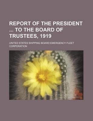 Report of the President to the Board of Trustees, 1919