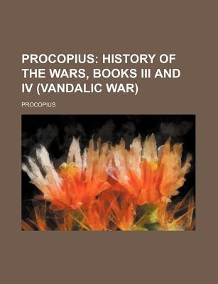 Procopius; History of the Wars, Books III and IV (Vandalic War)