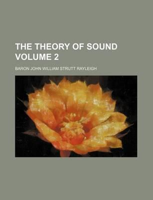 The Theory of Sound Volume 2
