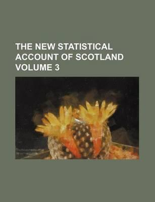 The New Statistical Account of Scotland Volume 3