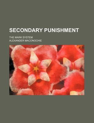 Secondary Punishment; The Mark System