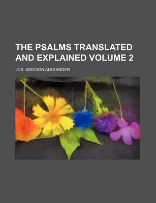 The Psalms Translated and Explained Volume 2