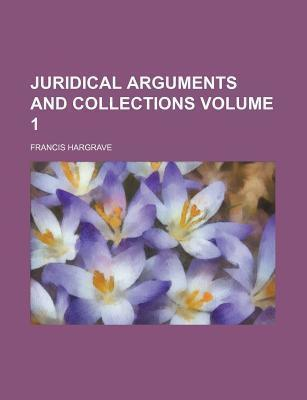 Juridical Arguments and Collections Volume 1