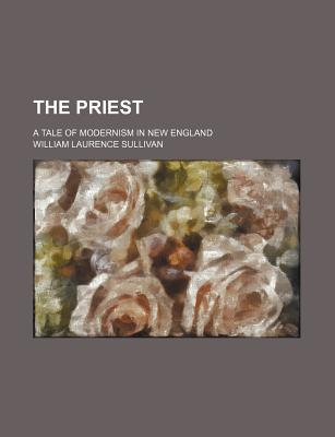 The Priest; A Tale of Modernism in New England