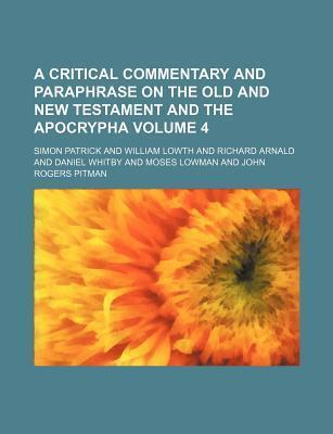 A Critical Commentary and Paraphrase on the Old and New Testament and the Apocrypha Volume 4